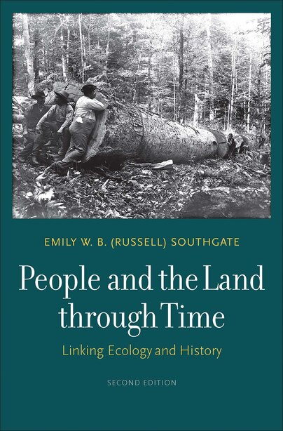 People And The Land Through Time: Linking Ecology And History, Second Edition by Emily W. B. (russell) Southgate