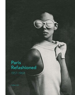 Book Paris Refashioned, 1957?1968: 1957?1968 by Colleen Hill