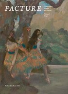 Facture: Conservation, Science, Art History: Volume 3: Degas