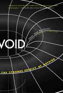 Void: The Strange Physics Of Nothing by James Owen Weatherall