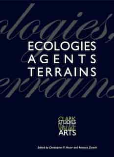Ecologies, Agents, Terrains by Christopher P. Heuer