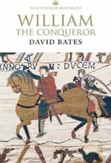 William The Conqueror by David Bates