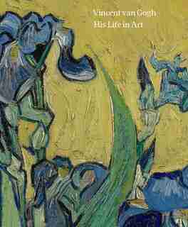 Vincent Van Gogh: His Life In Art by David Bomford