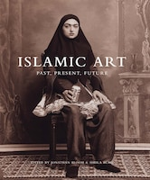 Islamic Art: Past, Present, Future
