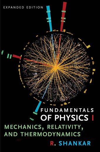 Fundamentals Of Physics I: Mechanics, Relativity, And Thermodynamics, Expanded Edition by R. Shankar