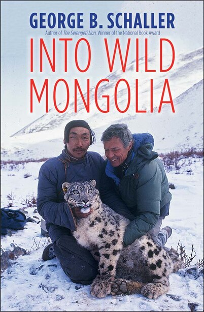 Into Wild Mongolia by George B. Schaller