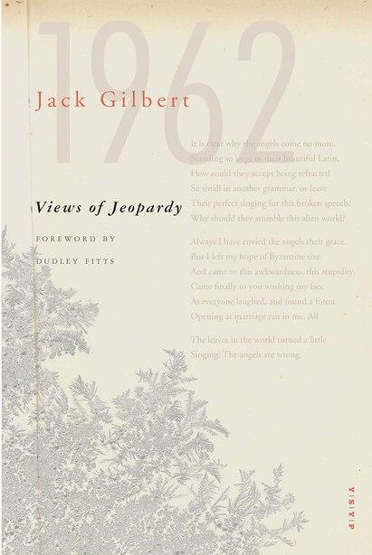 Views Of Jeopardy by Jack Gilbert