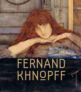 Fernand Khnopff by Michel Draguet