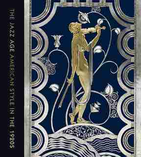 The Jazz Age: American Style In The 1920s by Stephen Harrison