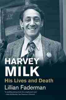Harvey Milk: His Lives And Death de Lillian Faderman