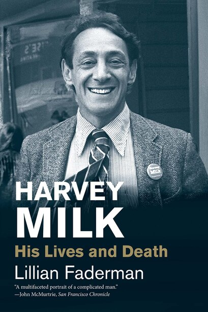 Harvey Milk: His Lives And Death by Lillian Faderman