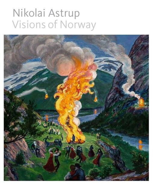 Nikolai Astrup: Visions Of Norway by MaryAnne Stevens