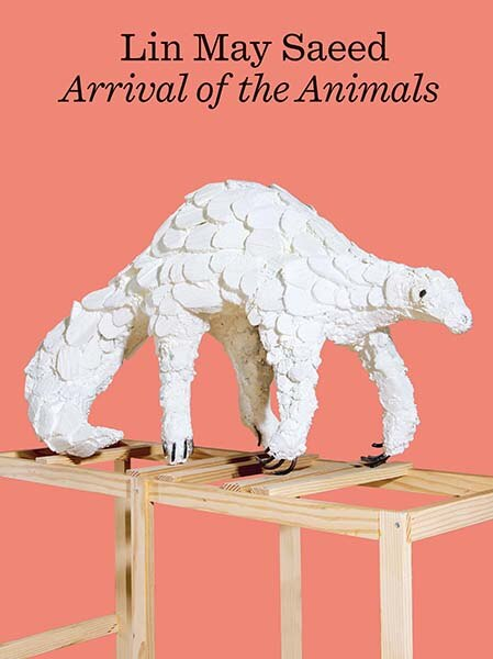 Lin May Saeed: Arrival Of The Animals by Robert Wiesenberger