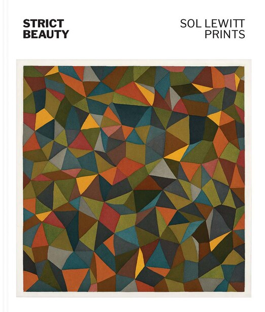 Strict Beauty: Sol Lewitt Prints by David S. Areford