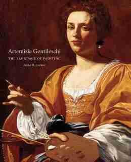 Artemisia Gentileschi: The Language Of Painting by Jesse M. Locker