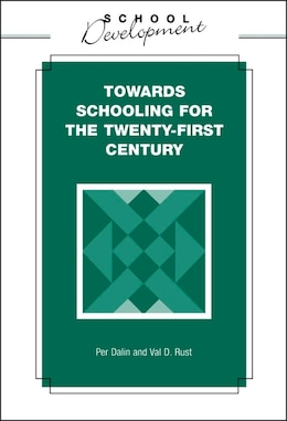 Book Towards Schooling for 21st Century by Per Dalin