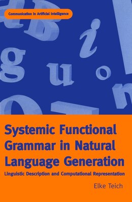 Book Systemic Functional Grammar & Natural Language Generation by Elke Teich