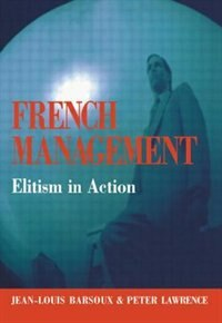 Book French Management: Elitism In Action by Jean-Louis Barsoux