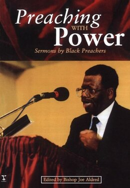 Book Preaching with Power: Sermons by Black Preachers by Joe Aldred