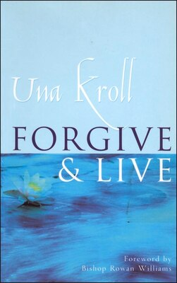 Book Forgive and Live by Una Kroll