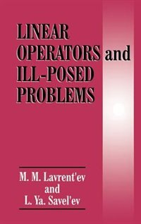 Book Linear Operators And Ill-posed Problems by M.M. Lavrent'ev