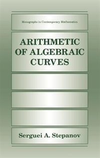 Book Arithmetic of Algebraic Curves by Serguei A. Stepanov