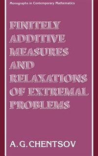 Book Finitely Additive Measures and Relaxations of Extremal Problems by Aleksander Chentsov