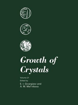 Book Growth of Crystals: Volume 21 by E.I. Givargizov