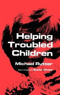 Book Helping Troubled Children by M. Rutter