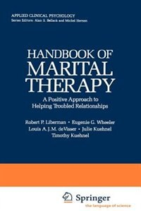 Book Handbook Of Marital Therapy: A Positive Approach To Helping Troubled Relationships by Robert P. Liberman