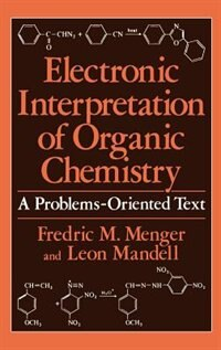 Book Electronic Interpretation of Organic Chemistry: A Problems-Oriented Text by Fredric M. Menger
