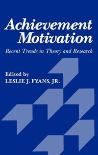Book Achievement Motivation: Recent Trends in Theory and Research by Jr. Fyans