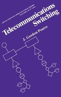 Book Telecommunications Switching by J. Gordon Pearce
