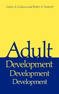 Book Adult Development: A New Dimension in Psychodynamic Theory and Practice by Calvin A. Colarusso
