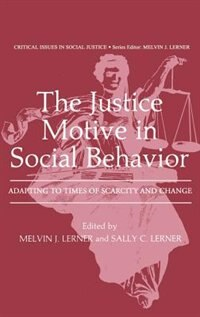 Book The Justice Motive in Social Behavior: Adapting to Times of Scarcity and Change by Melvin J. Lerner