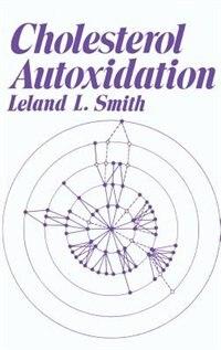 Book Cholesterol Autoxidation by Leland L. Smith