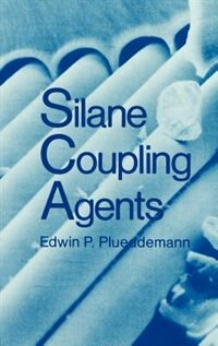 Book Silane Coupling Agents by Edwin P. Plueddemann