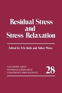 Book Residual Stress and Stress Relaxation by Eric Kula