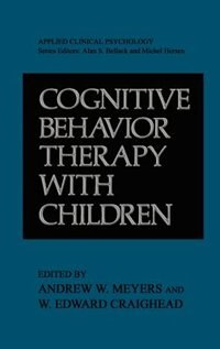 Book Cognitive Behavior Therapy with Children by Andrew W. Meyers