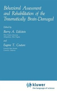 Book Behavioral Assessment and Rehabilitation of the Traumatically Brain-Damaged by Barry A. Edelstein