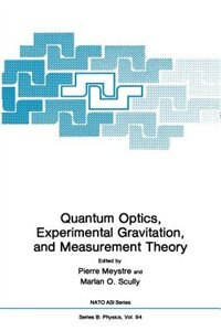 Book Quantum Optics, Experimental Gravity, and Measurement Theory by Pierre Meystre