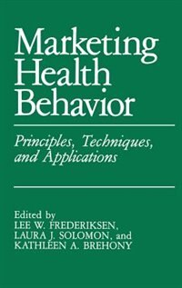 Book Marketing Health Behavior: Principles, Techniques, and Applications by L.W. Frederiksen