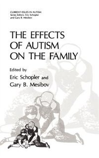 Book The Effects of Autism on the Family by Eric Schopler