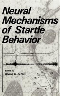 Book Neural Mechanisms of Startle Behavior by Robert C. Eaton
