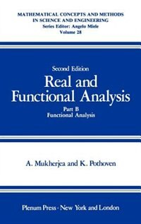 Book Real and Functional Analysis: Part B Functional Analysis by Arunava Mukherjea