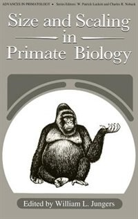 Book Size and Scaling in Primate Biology by William L. Jungers