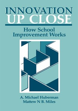 Book Innovation up Close: How School Improvement Works by A. Michael Huberman