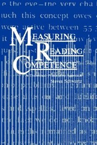 Book Measuring Reading Competence: A Theoretical-Prescriptive Approach by S. Schwartz