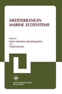 Book Mediterranean Marine Ecosystems by Maria Moraitou-Apostolopoulou