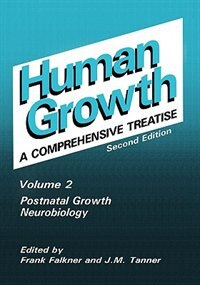 Book Postnatal Growth Neurobiology: A Comprehensive Treatise Volume 2: Postnatal Growth; Neurobiology by Frank Falkner